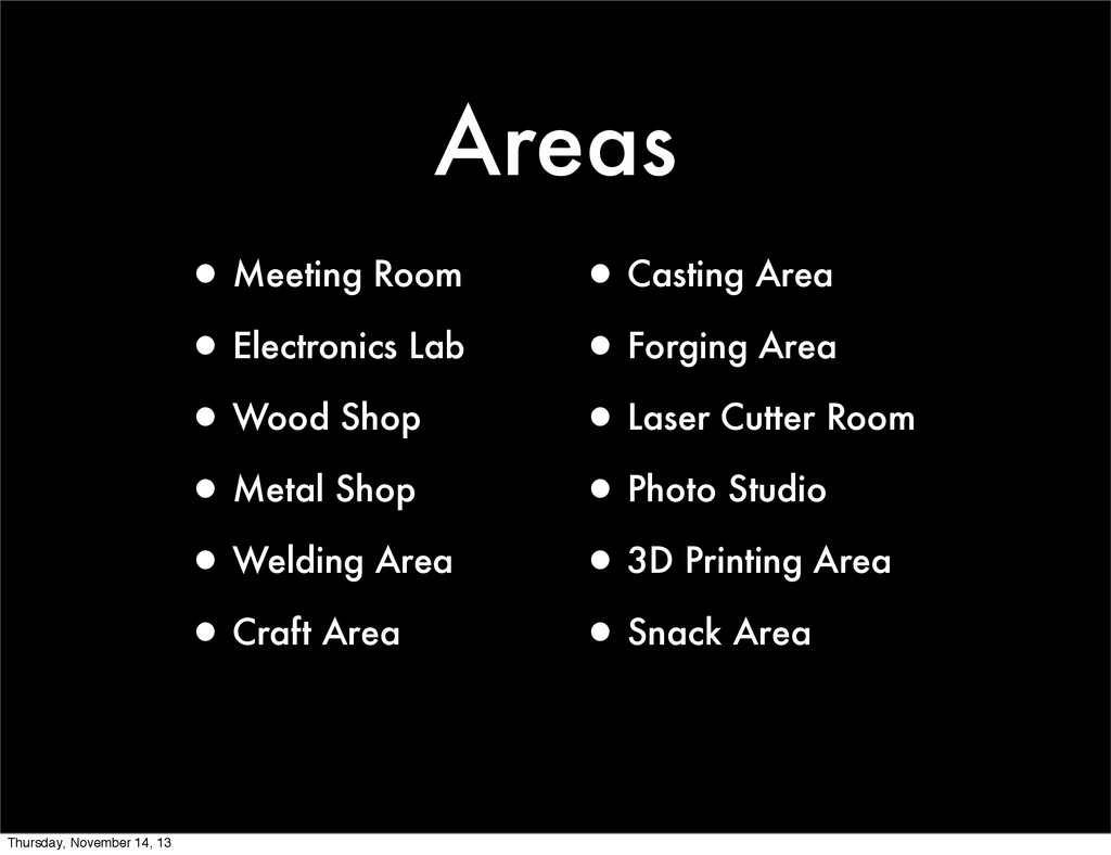 Areas •Meeting Room •Electronics Lab •Wood Shop...