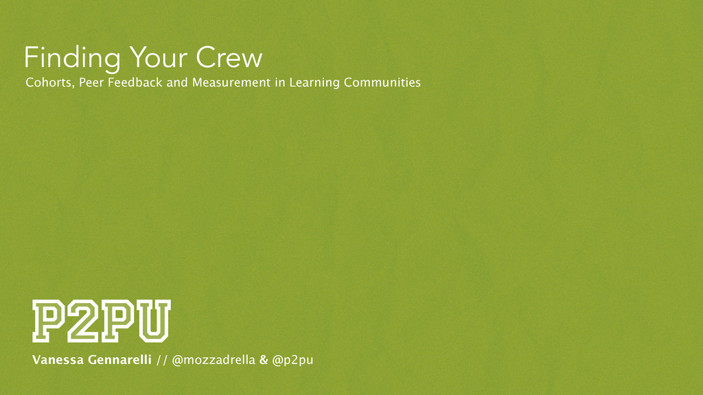 Finding Your Crew Cohorts, Peer Feedback and Me...