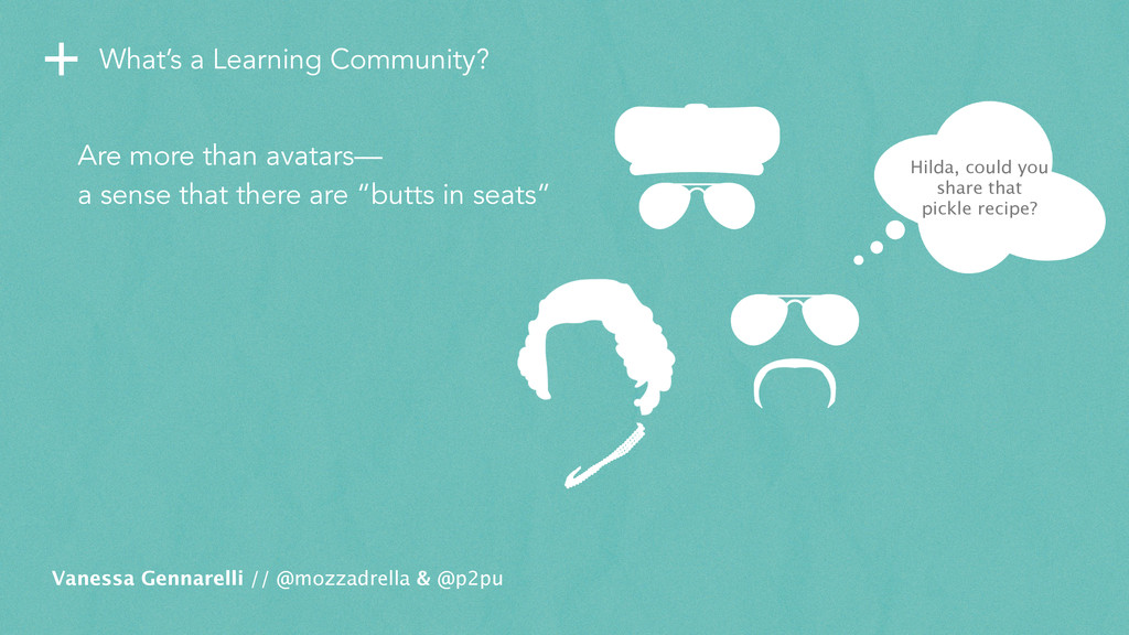 + What's a Learning Community? Vanessa Gennarel...