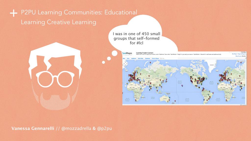 + P2PU Learning Communities: Educational Vaness...