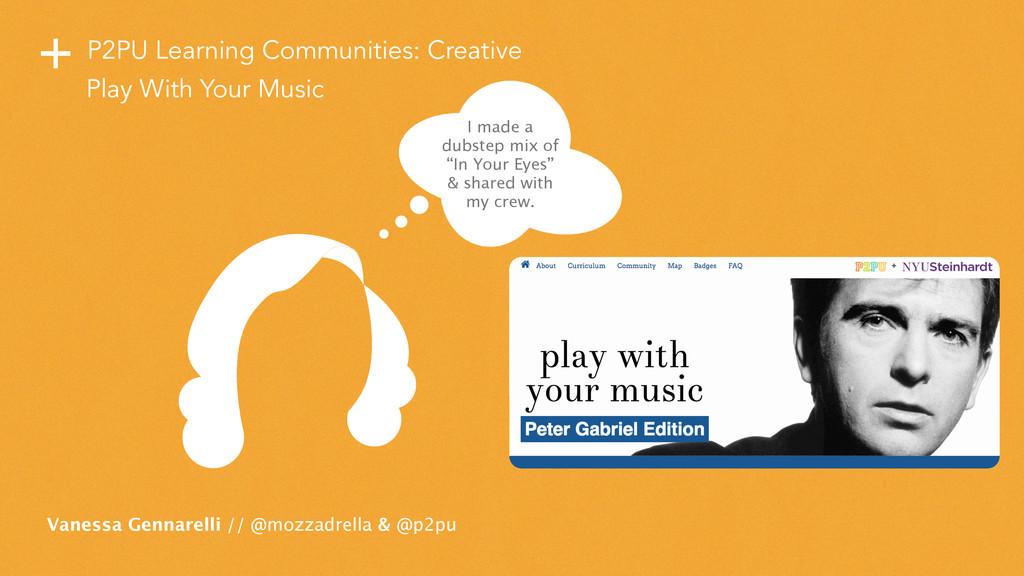 + P2PU Learning Communities: Creative Vanessa G...
