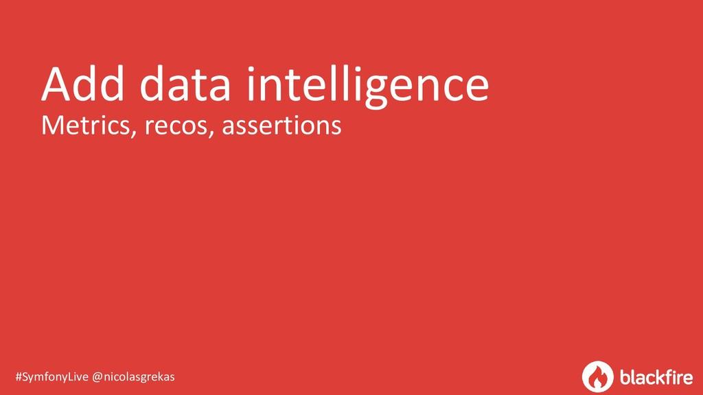 #SymfonyLive @nicolasgrekas Add data intelligen...