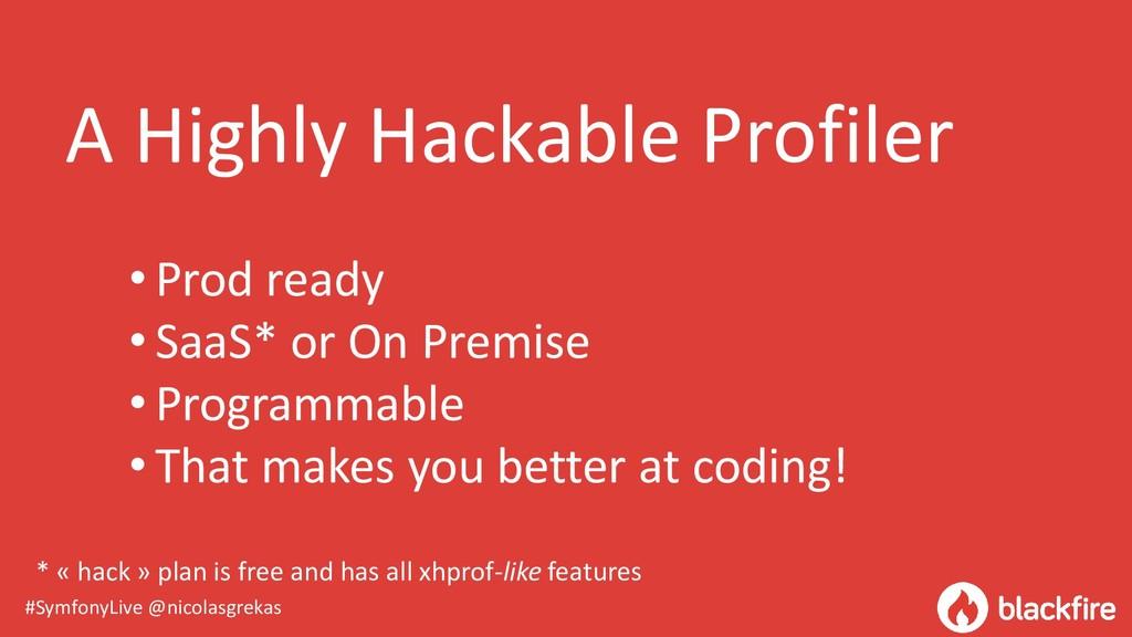 #SymfonyLive @nicolasgrekas A Highly Hackable P...