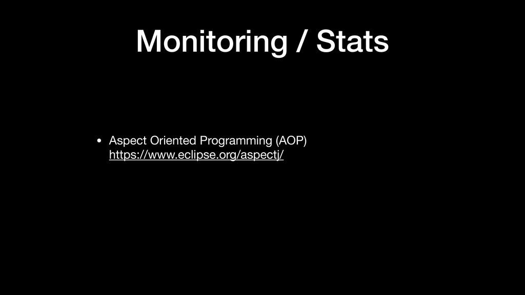 Monitoring / Stats • Aspect Oriented Programmin...