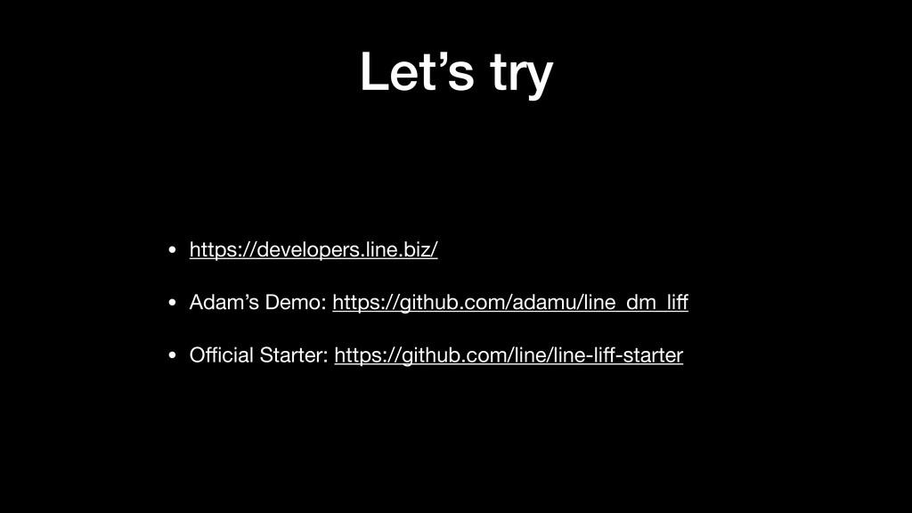 Let's try • https://developers.line.biz/  • Ada...
