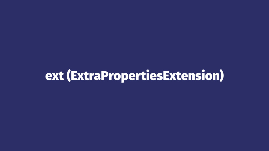 ext (ExtraPropertiesExtension)