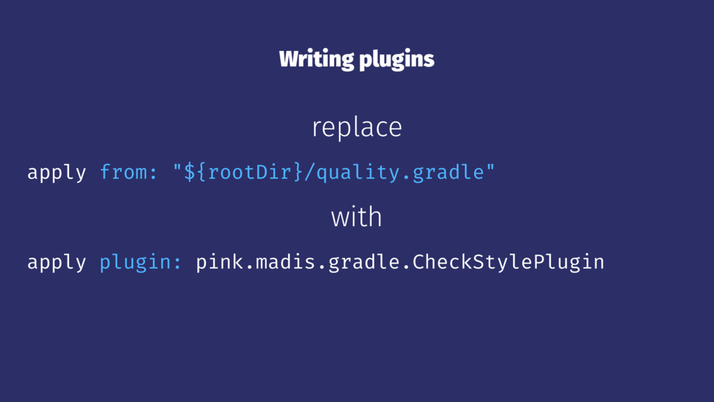 "Writing plugins replace apply from: ""${rootDir}..."