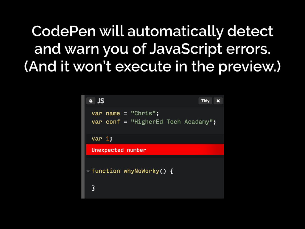 CodePen will automatically detect and warn you ...