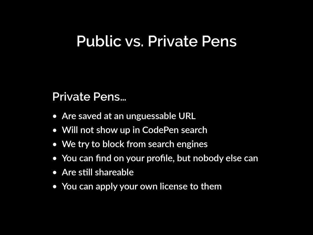 Public vs. Private Pens Private Pens… • Are sav...
