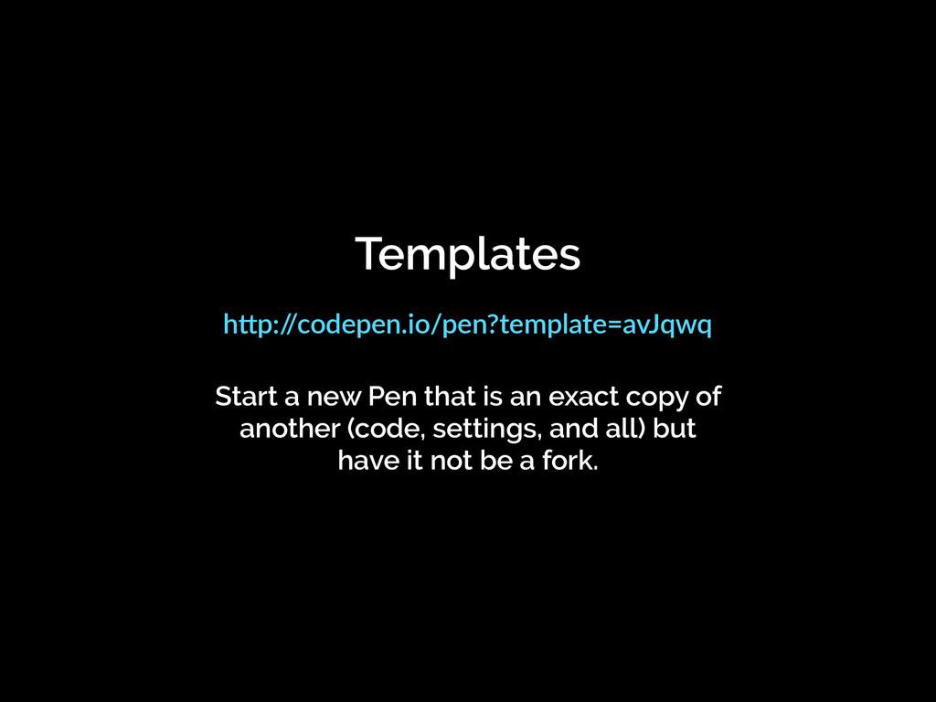 "Templates h""p:/ /codepen.io/pen?template=avJqwq..."