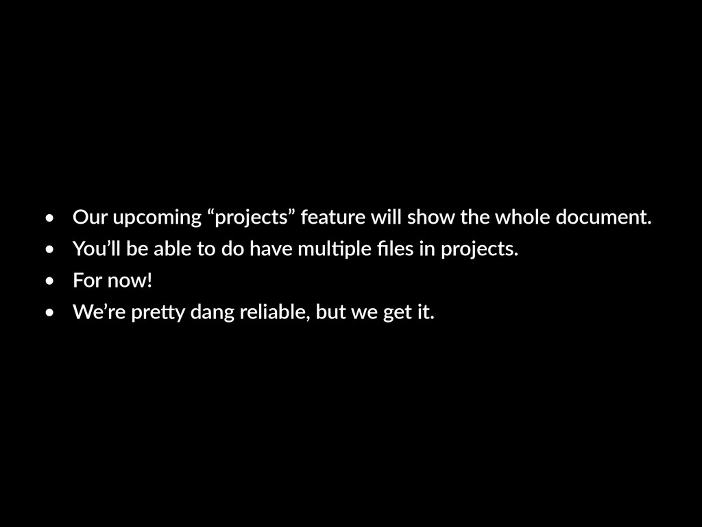 """• Our upcoming """"projects"""" feature will show the..."""