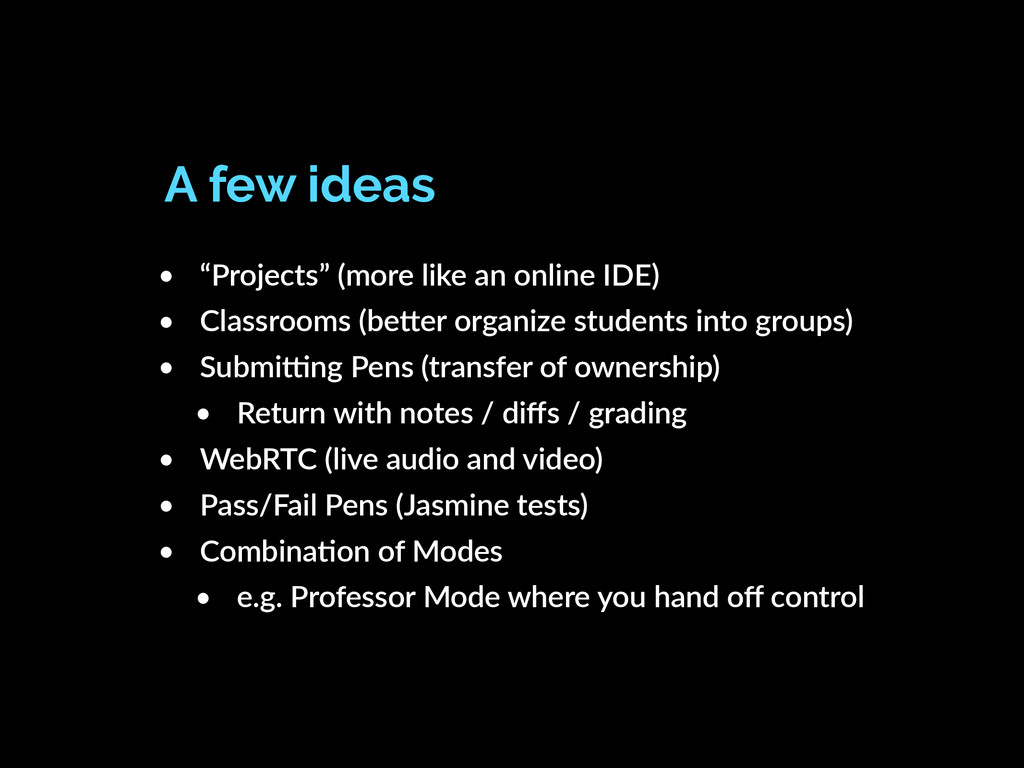 """• """"Projects"""" (more like an online IDE) • Classr..."""