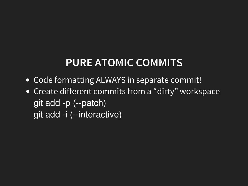 PURE ATOMIC COMMITS Code formatting ALWAYS in s...