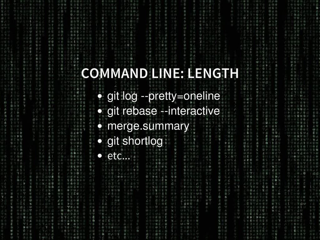 COMMAND LINE: LENGTH git log --pretty=oneline g...