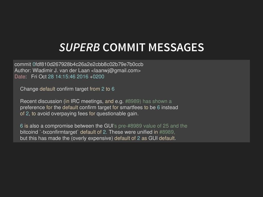 SUPERB COMMIT MESSAGES commit 0fdf810d267928b4c...