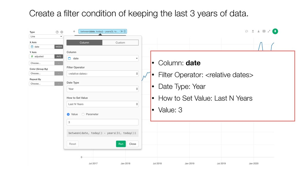 • Column: date • Filter Operator: <relative dat...