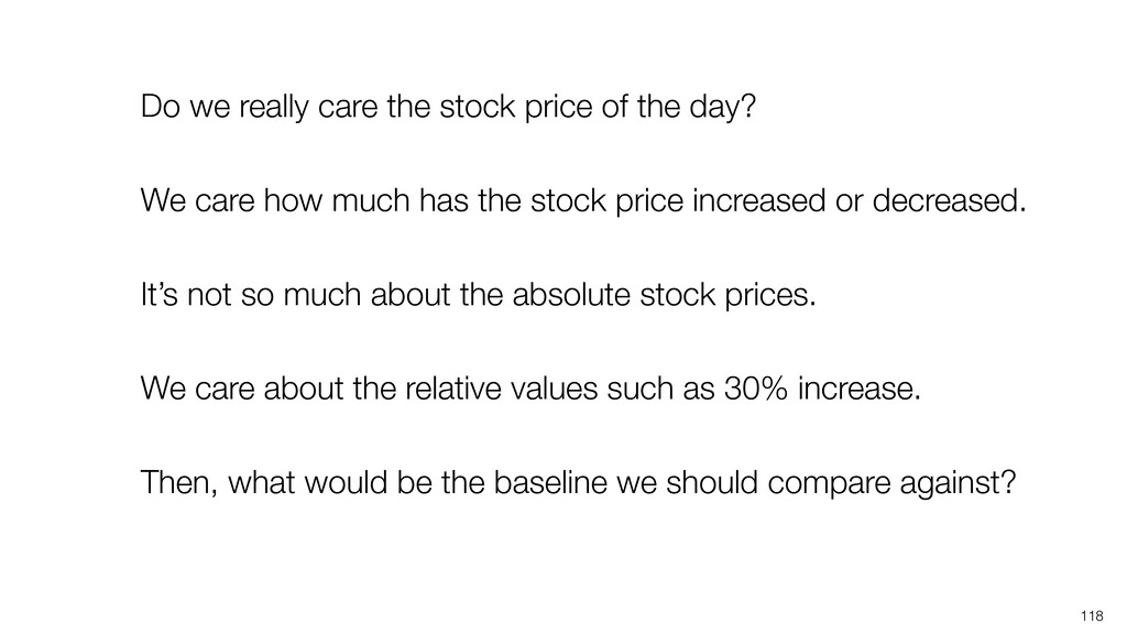 118 Do we really care the stock price of the da...