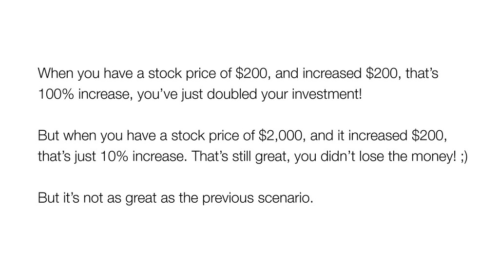 When you have a stock price of $200, and increa...