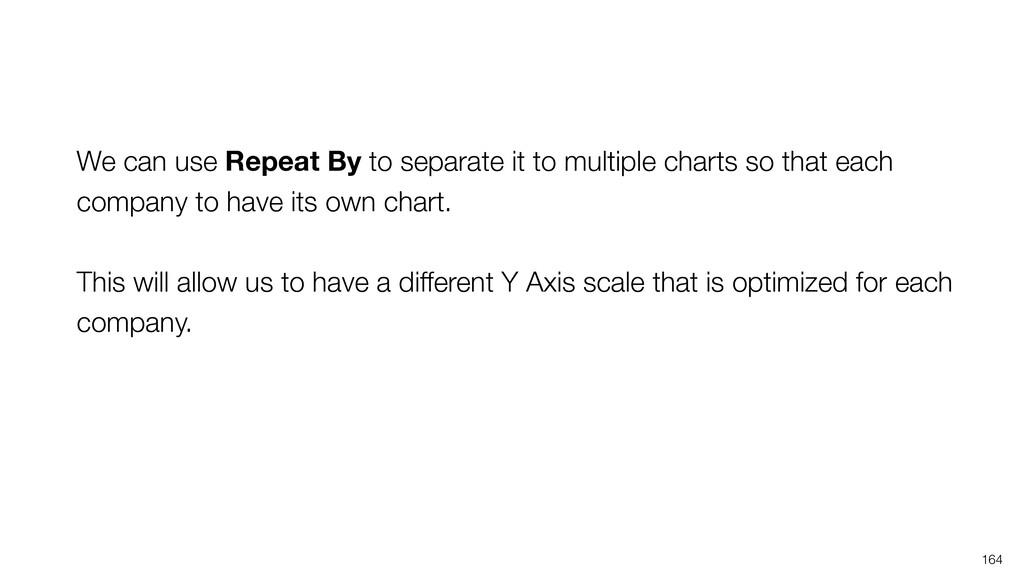 164 We can use Repeat By to separate it to mult...