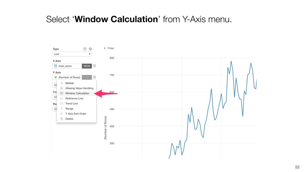 52 Select 'Window Calculation' from Y-Axis menu.