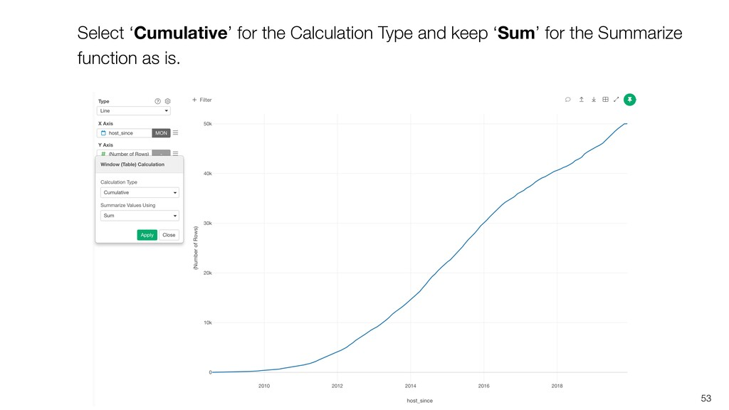 53 Select 'Cumulative' for the Calculation Type...