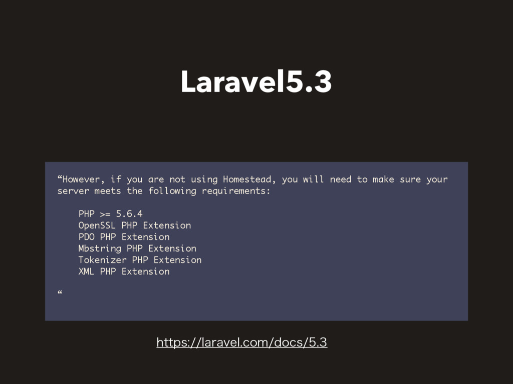 "Laravel5.3 ""However, if you are not using Homes..."