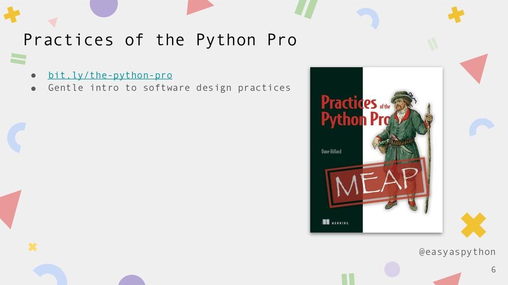 @easyaspython Practices of the Python Pro ! bit...