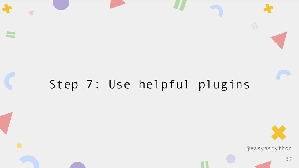 @easyaspython Step 7: Use helpful plugins !57