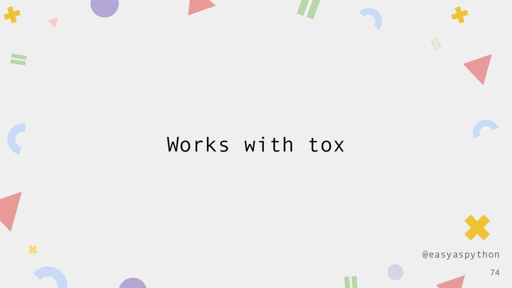 @easyaspython Works with tox !74