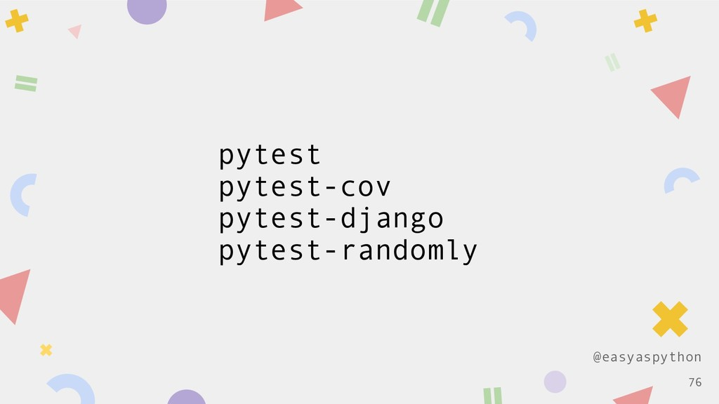 @easyaspython pytest pytest-cov pytest-django p...