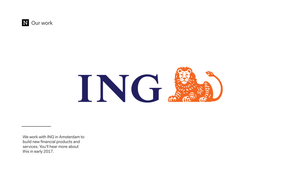 Our work We work with ING in Amsterdam to build...