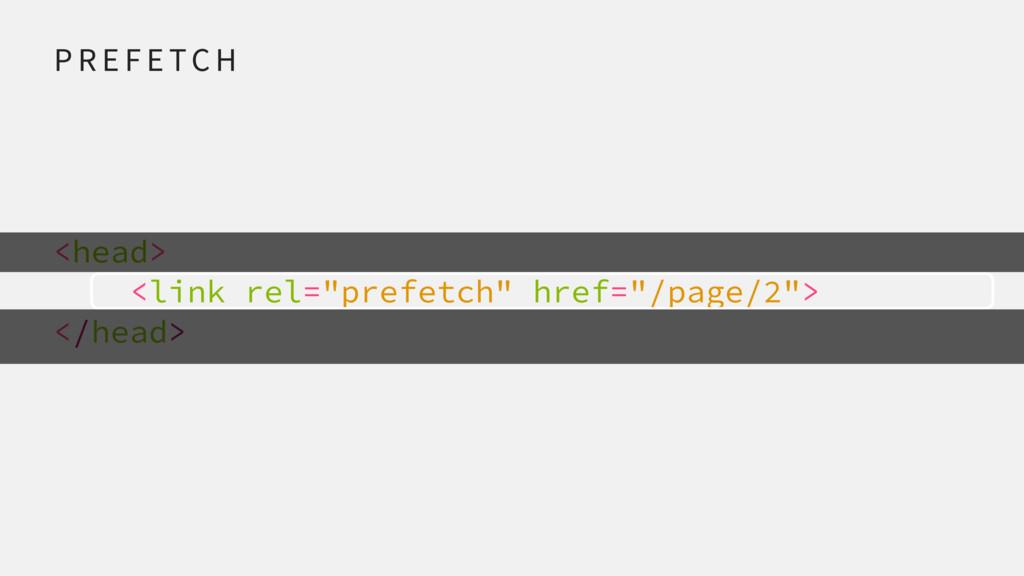 """<head> <link rel=""""prefetch"""" href=""""/page/2""""> </h..."""