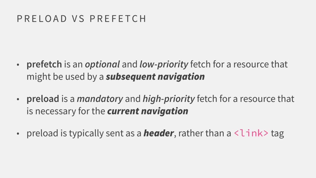 P R E LOA D V S P R E F E TC H • prefetch is an...