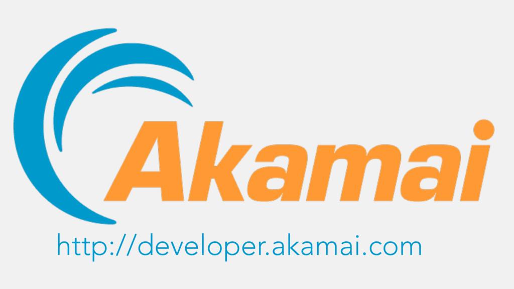 http://developer.akamai.com