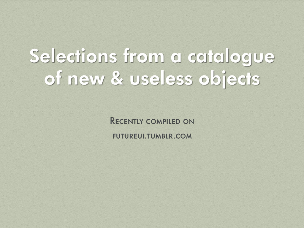 Selections from a catalogue of new & useless ob...