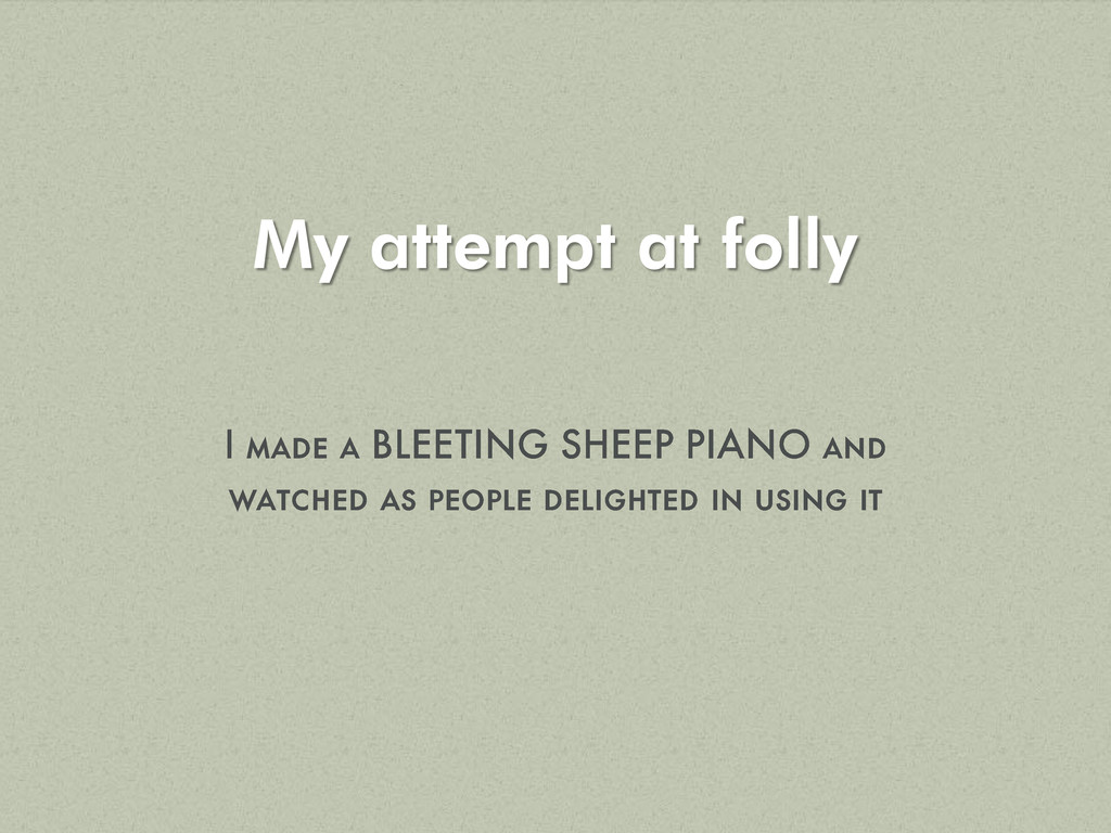 My attempt at folly