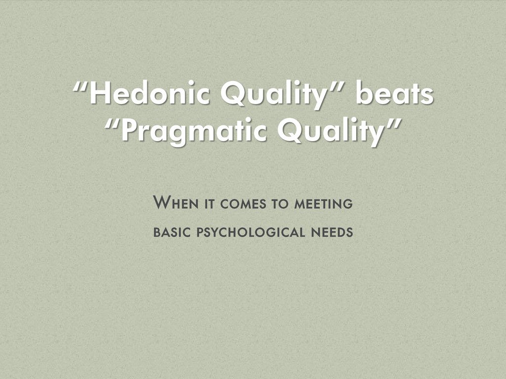 """Hedonic Quality"" beats ""Pragmatic Quality"""
