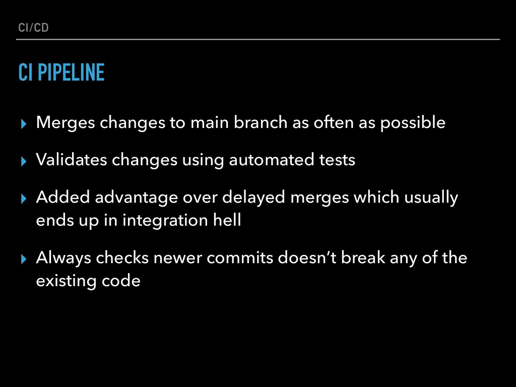 CI/CD ▸ Merges changes to main branch as often ...