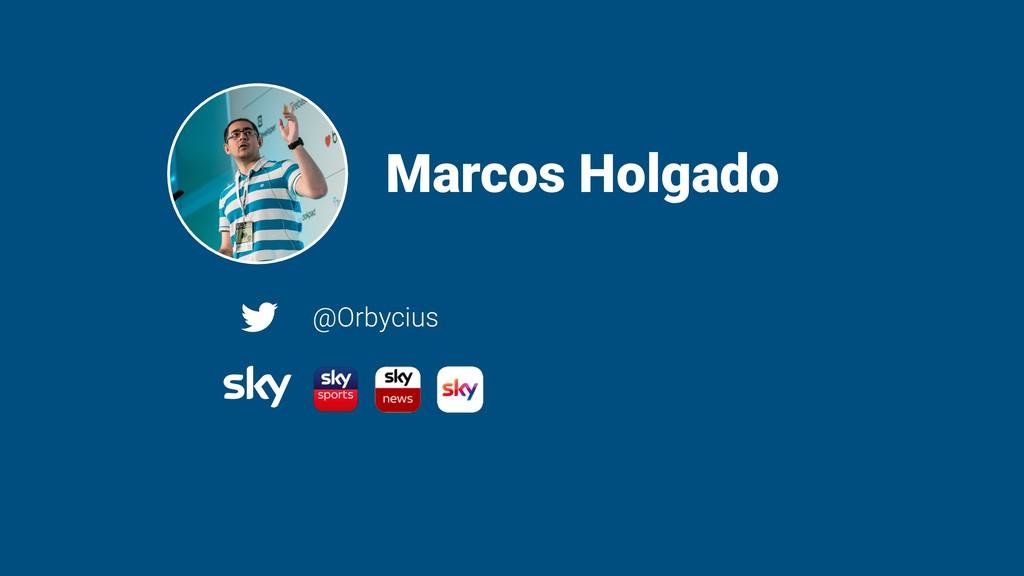 Marcos Holgado @Orbycius