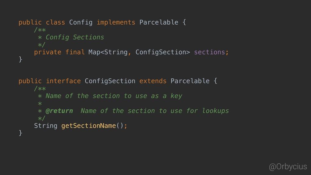 @Orbycius public class Config implements Parcel...