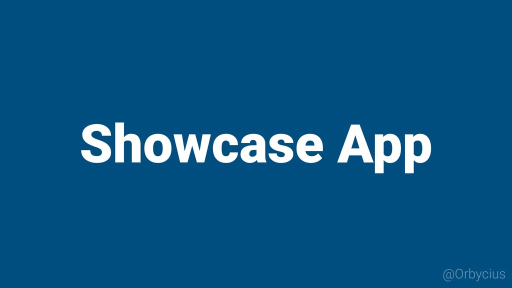 Showcase App @Orbycius