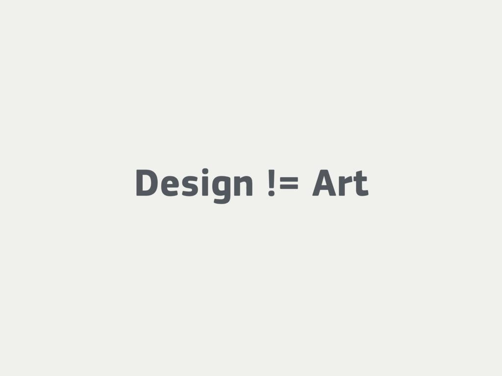Design != Art