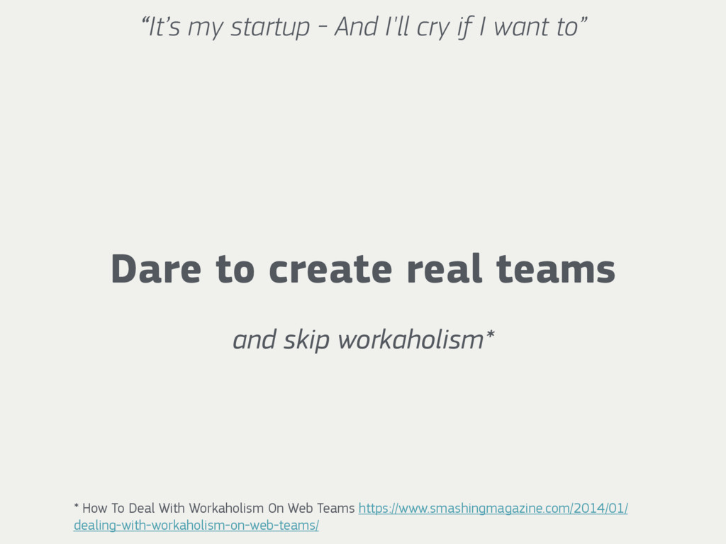 """""""It's my startup - And I'll cry if I want to"""" D..."""