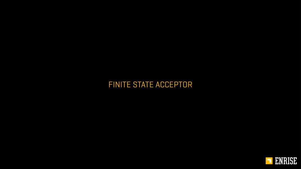 FINITE STATE ACCEPTOR