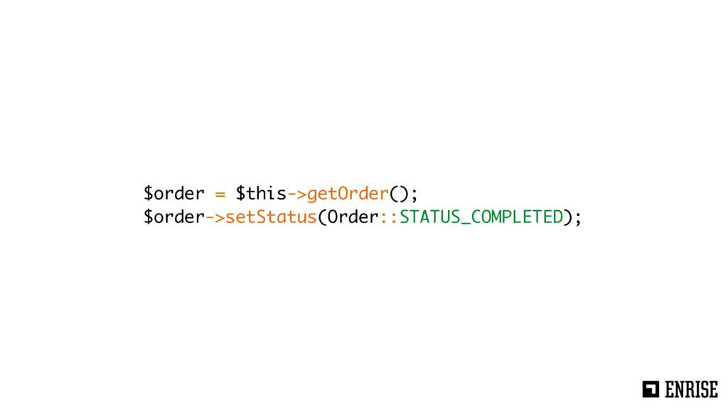 $order = $this->getOrder(); $order->setStatus(O...