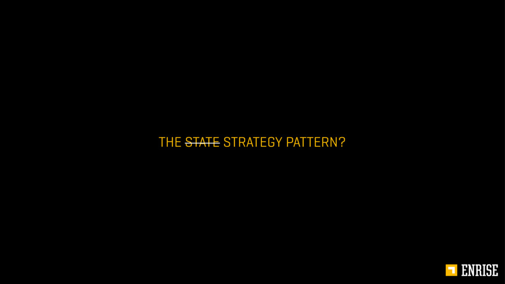 THE STATE STRATEGY PATTERN?