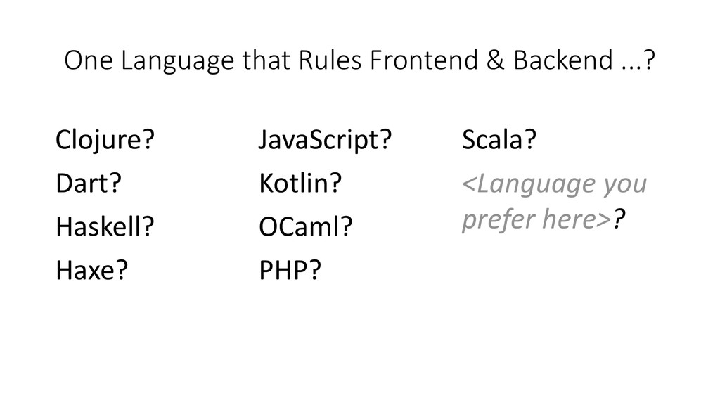 One Language that Rules Frontend & Backend ...?...