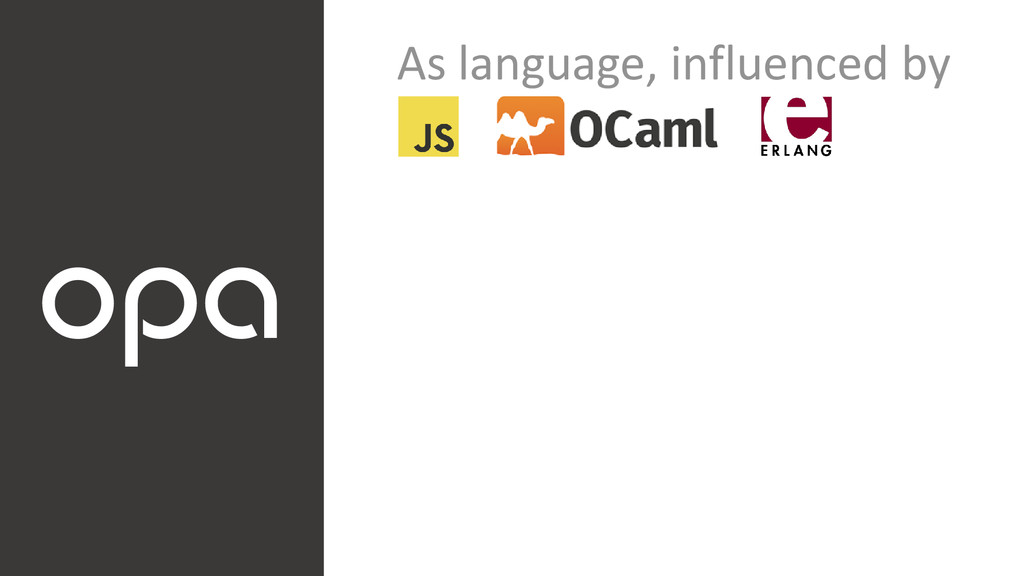 opa As language, influenced by