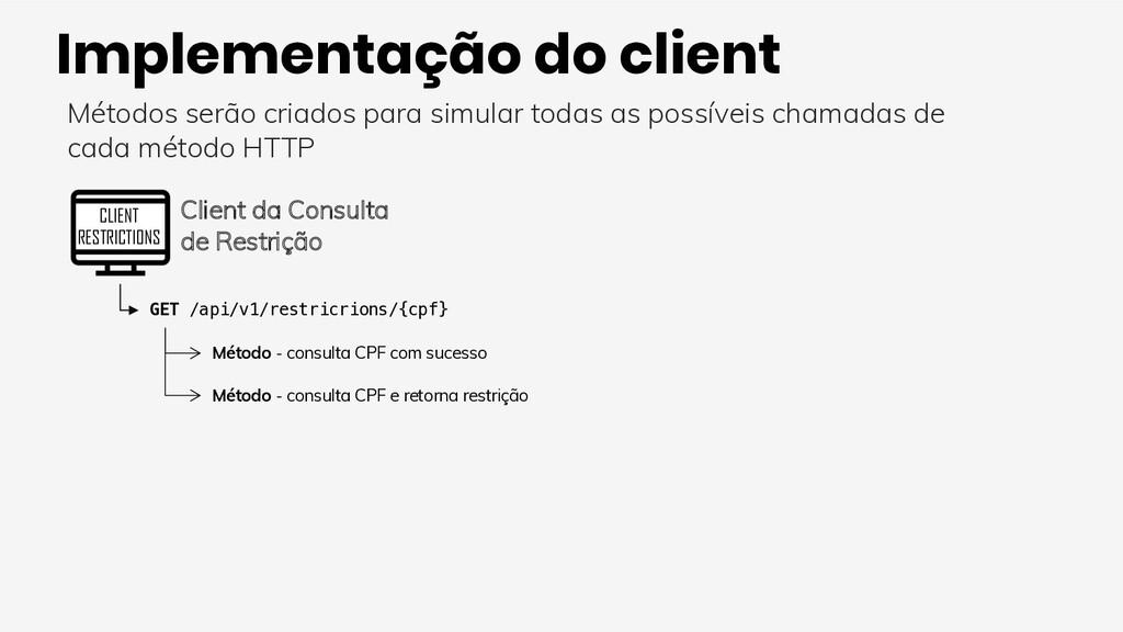 Implementação do client Métodos serão criados p...