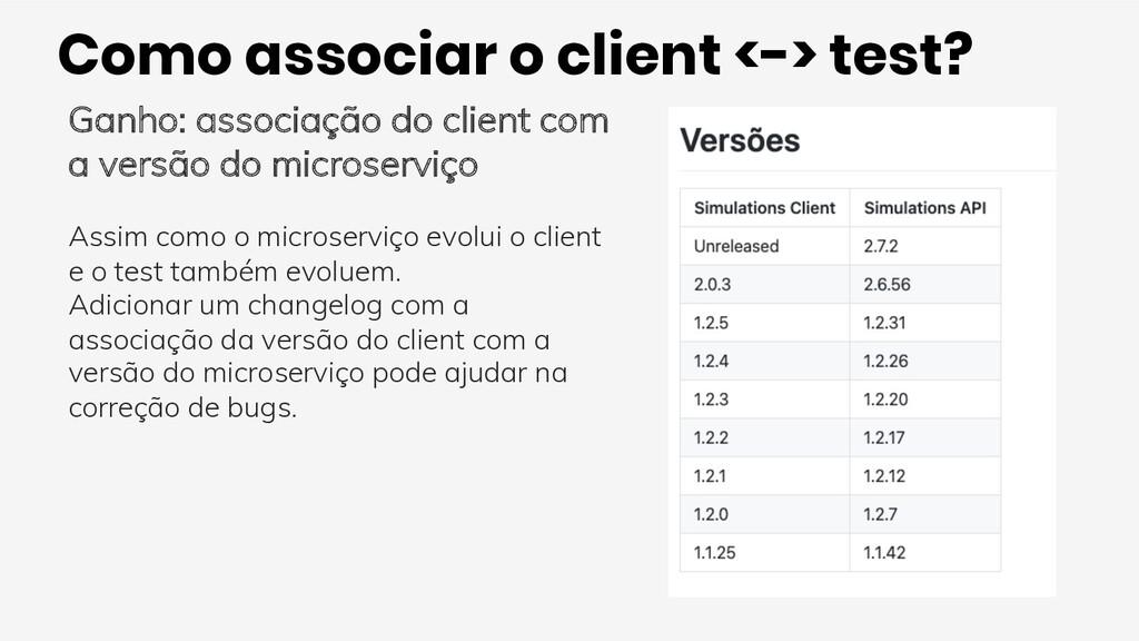 Como associar o client <-> test? Ganho: associa...